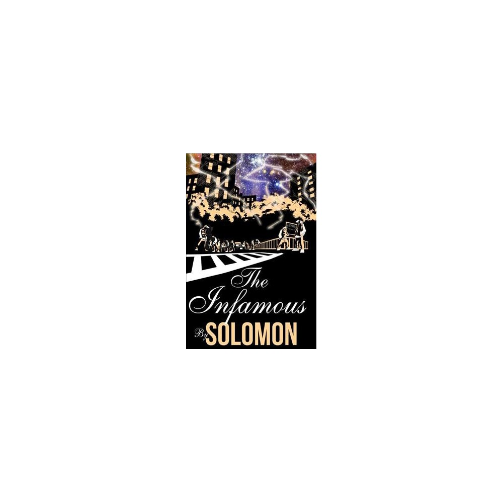 Infamous - (The Infamous) by Solomon (Paperback)
