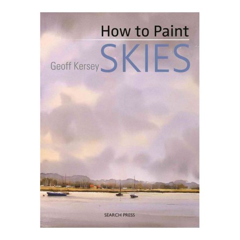 How to Paint Skies (Reprint) (Paperback) (Geoff Kersey) - image 1 of 1