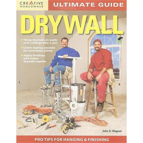 Ultimate Guide Drywall - (Ultimate Guide To... (Creative Homeowner)) 3 Edition by  John D Wagner - image 1 of 1