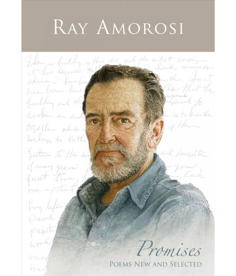 Promises : Poems New & Selected -  by Ray Amorosi (Paperback) - image 1 of 1