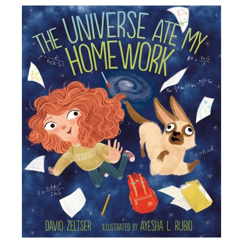 Universe Ate My Homework By David Zeltser School And Library