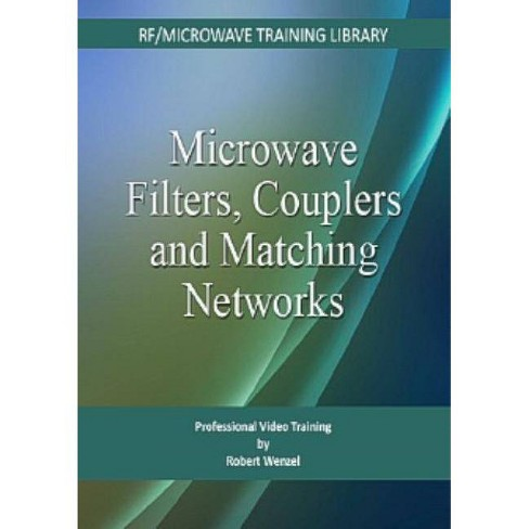 Microwave Filters, Couplers and Matching Networks - 2 Edition by  Robert Wenzel (Hardcover) - image 1 of 1