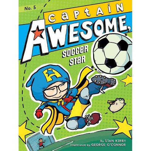 Captain Awesome, Soccer Star - (Captain Awesome (Hardcover)) by  Stan Kirby (Hardcover) - image 1 of 1