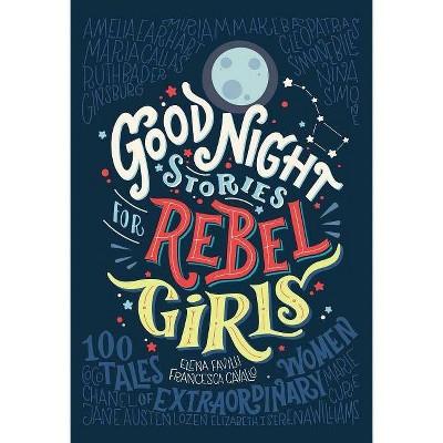 Good Night Stories for Rebel Girls - by Elena Favilli & Francesca Cavallo (Hardcover)