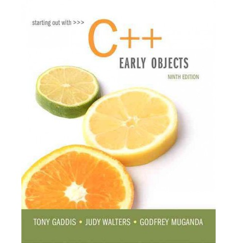 Starting Out With C++ : Early Objects (Paperback) (Tony Gaddis & Judy Walters & Godfrey Muganda) - image 1 of 1