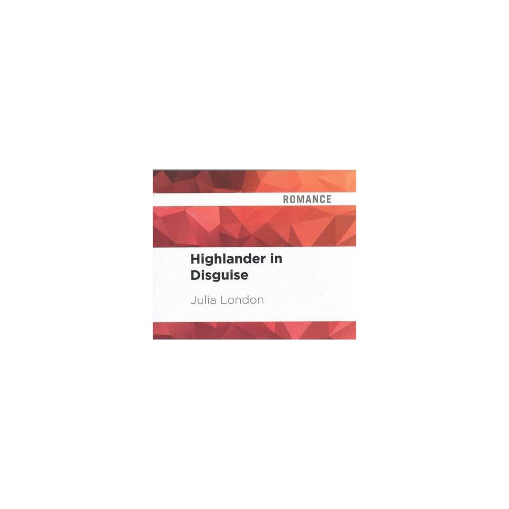 Highlander in Disguise - Unabridged (Lockhart Family) by Julia London (CD/Spoken Word)