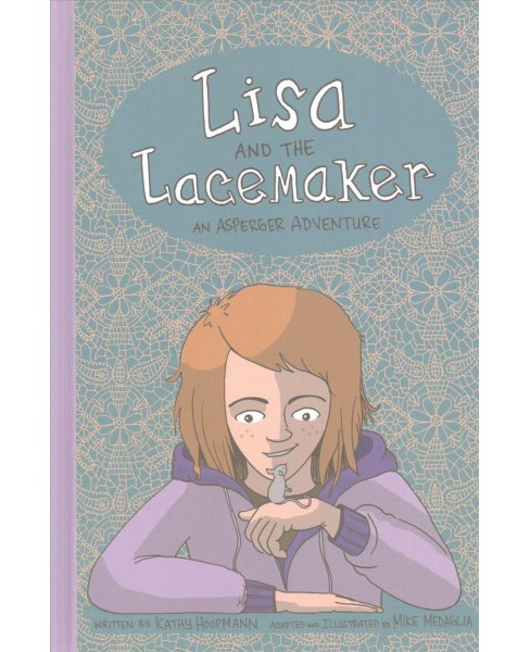 Lisa and the Lacemaker : An Asperger Adventure, The Graphic Novel (Hardcover) (Kathy Hoopmann) - image 1 of 1