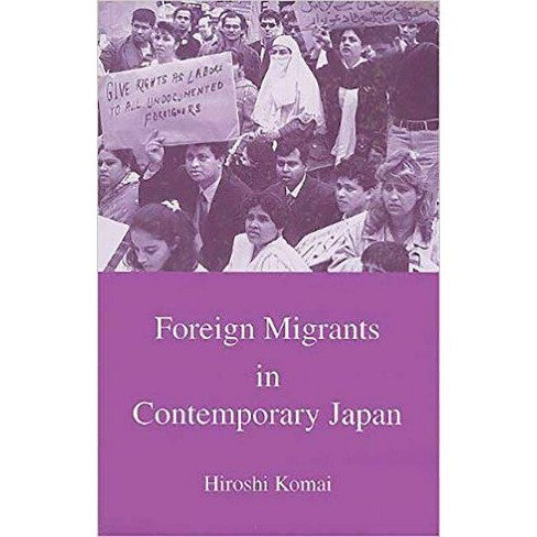 Foreign Migrants in Contemporary Japan - (Japanese Society (Paperback)) by  Hiroshi Komai (Paperback) - image 1 of 1