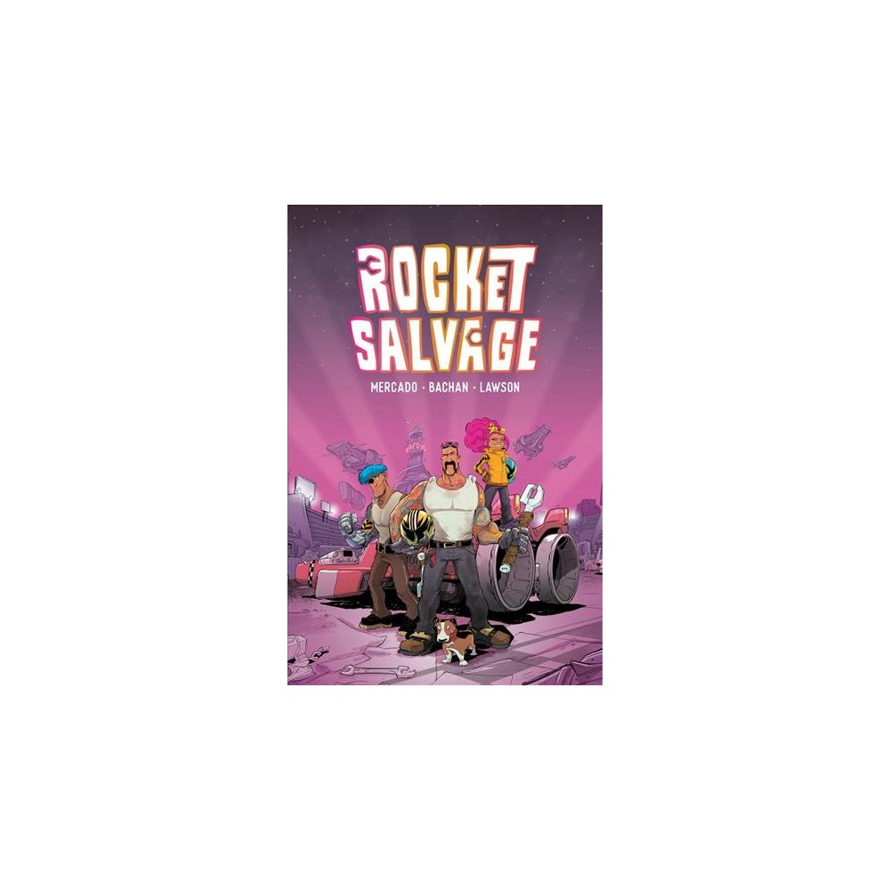 Rocket Salvage 1 - (Rocket Salvage) by Yehudi Mercado (Paperback)