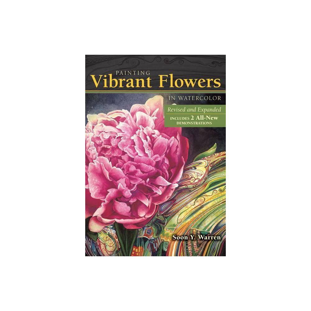 Painting Vibrant Flowers In Watercolor By Soon Y Warren Paperback