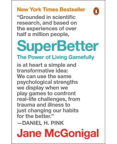 Superbetter : The Power of Living Gamefully (Reprint) (Paperback) (Jane McGonigal) - image 1 of 1