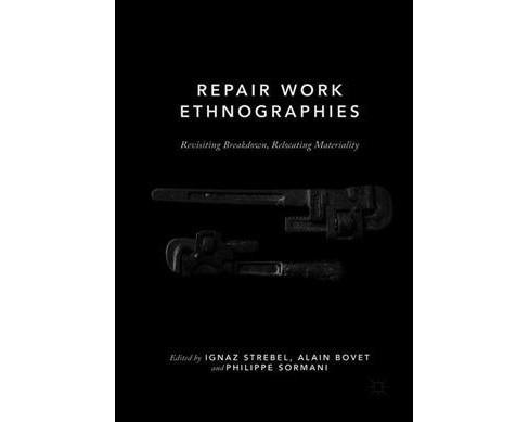 Resultado de imagen para Repair Work Ethnographies Revisiting Breakdown, Relocating Materiality