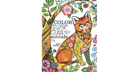 Color Super Cute Animals (Paperback) (Jane Maday) - image 1 of 1