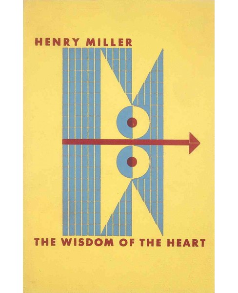 Wisdom of the Heart (Paperback) (Henry Miller) - image 1 of 1