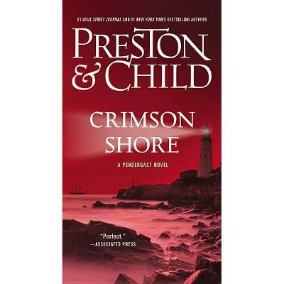Crimson Shore - (Agent Pendergast) by  Douglas Preston & Lincoln Child (Paperback)