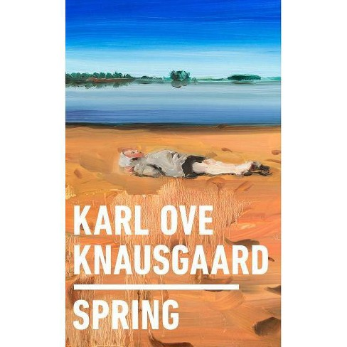 Spring - by  Karl Ove Knausgaard (Hardcover) - image 1 of 1