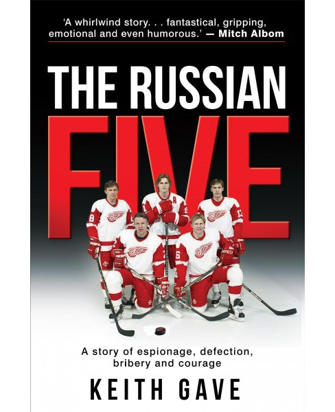 Russian Five : A Story of Espionage, Defection, Bribery and Courage -  by Keith Gave (Hardcover) - image 1 of 1