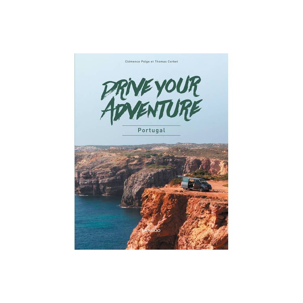 Drive Your Adventure Portugal By Clemence Polge Thomas Corbet Paperback