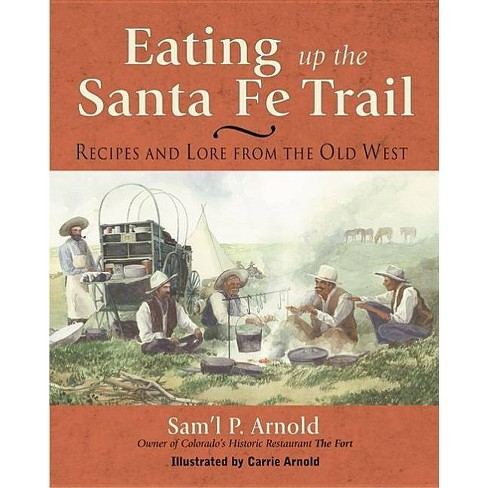 Eating Up the Santa Fe Trail - by  Samuel P Arnold (Paperback) - image 1 of 1