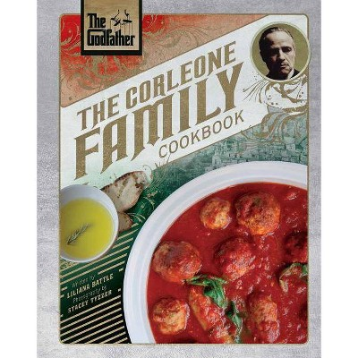 The Godfather: The Corleone Family Cookbook - by Liliana Battle (Hardcover)