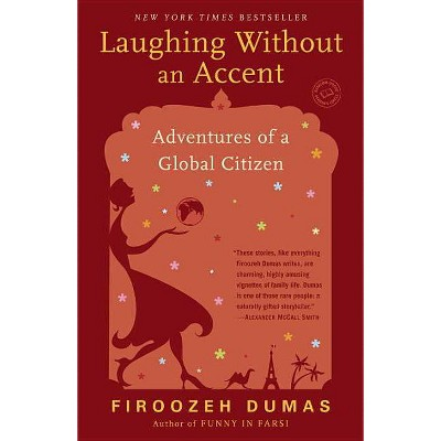Laughing Without an Accent - by  Firoozeh Dumas (Paperback)
