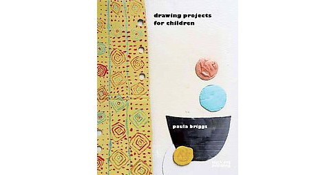 Drawing Projects for Children (Paperback) (Paula Briggs) - image 1 of 1