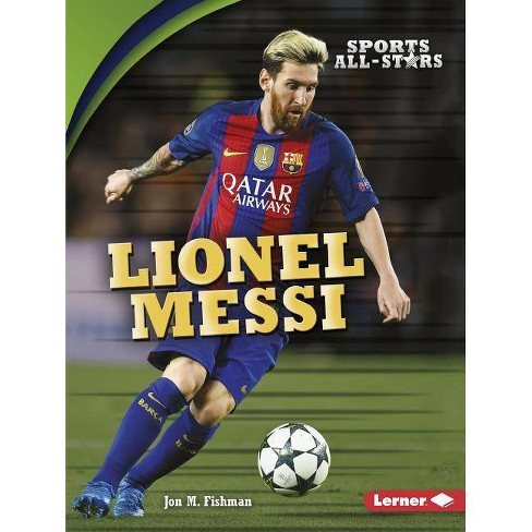 Lionel Messi - (Sports All-Stars (Lerner (Tm) Sports)) by  Jon M Fishman (Paperback) - image 1 of 1