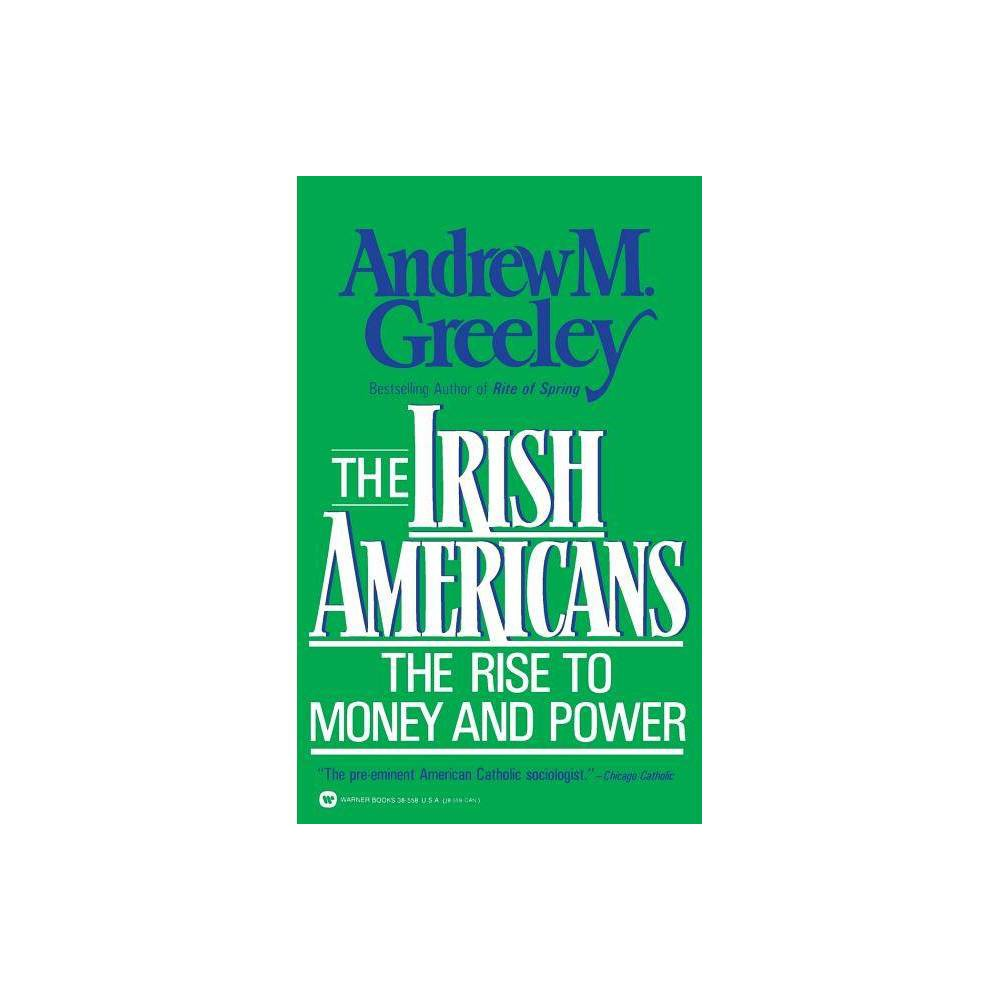 The Irish Americans By Andrew M Greeley Paperback
