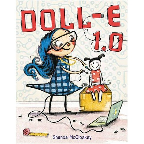 Doll-E 1.0 - by  Shanda McCloskey (Hardcover) - image 1 of 1