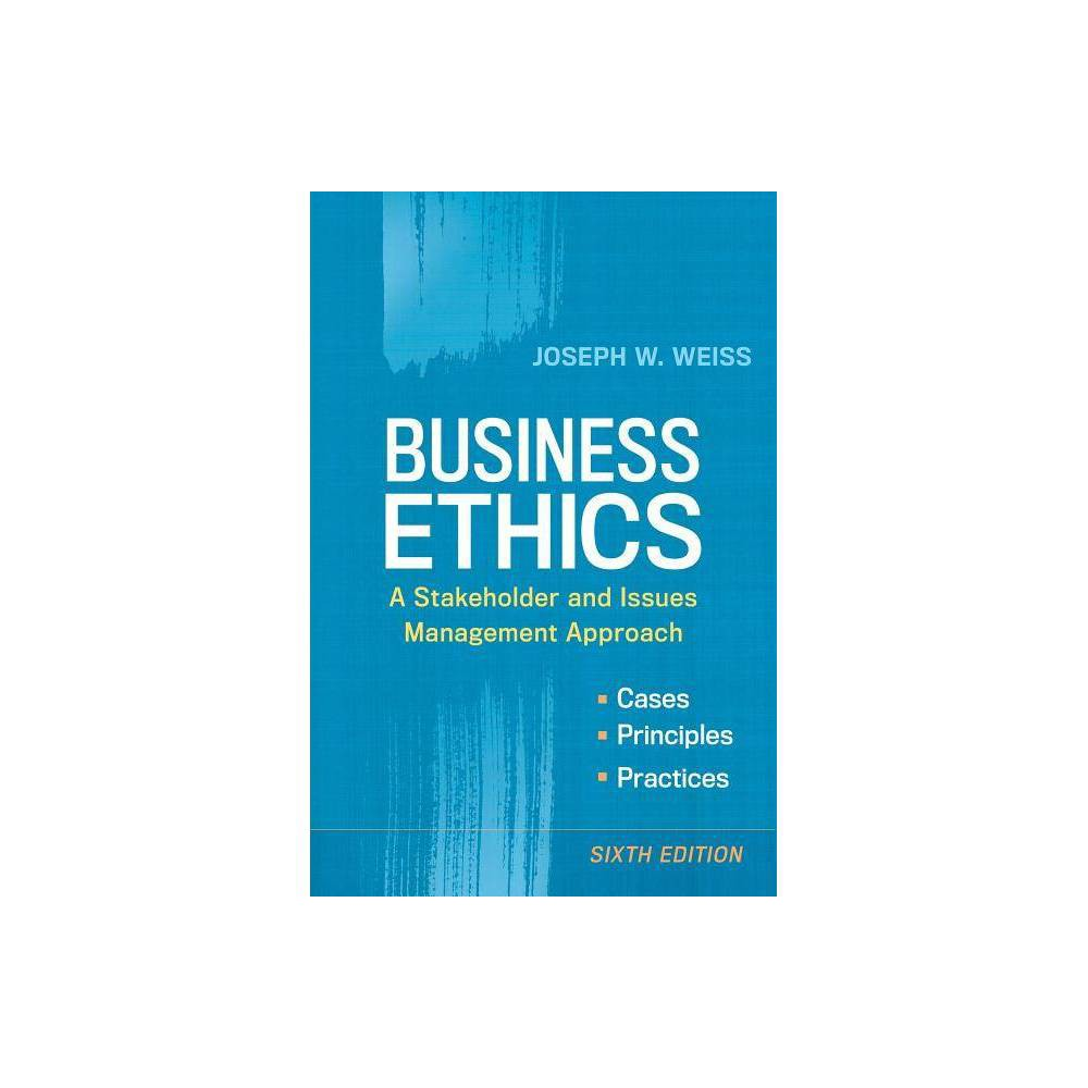 Business Ethics 6th Edition By Joseph W Weiss Paperback