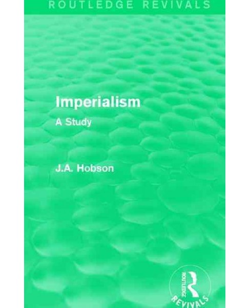 Imperialism : A Study -  by J. A. Hobson (Paperback) - image 1 of 1