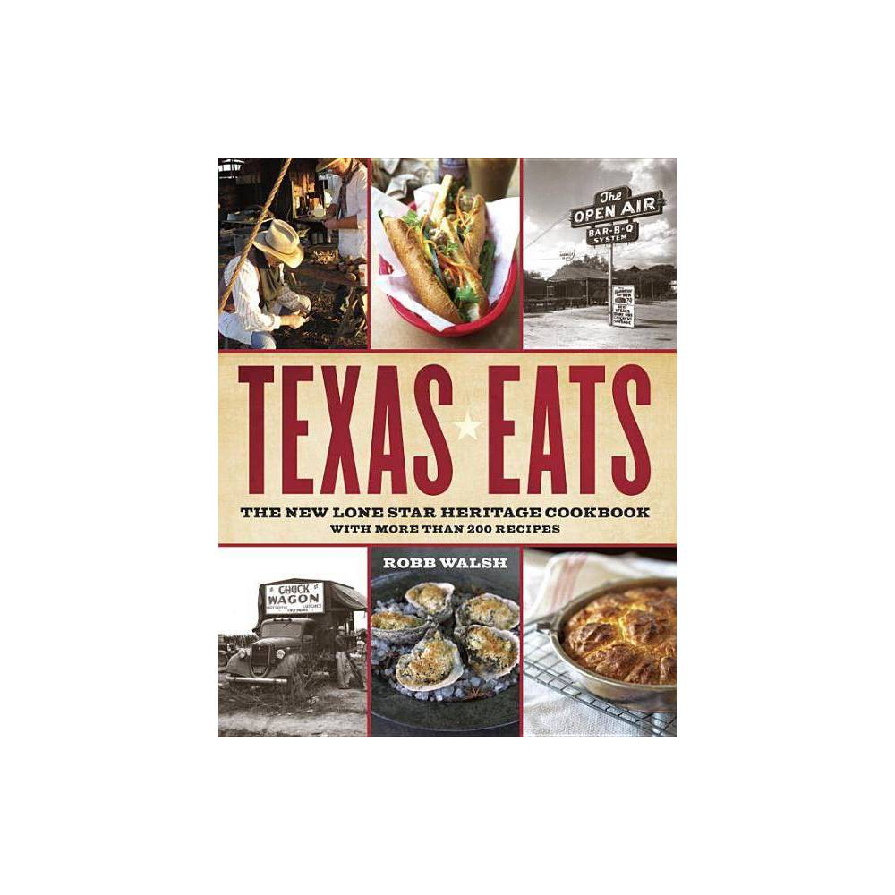 Texas Eats The New Lone Star Heritage Cookbook Paperback Robb Walsh