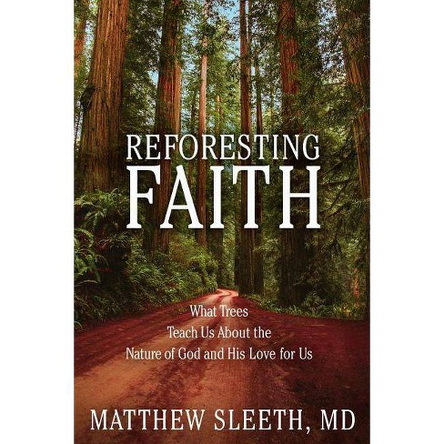 Reforesting Faith - by  Matthew Sleeth (Hardcover) - image 1 of 1