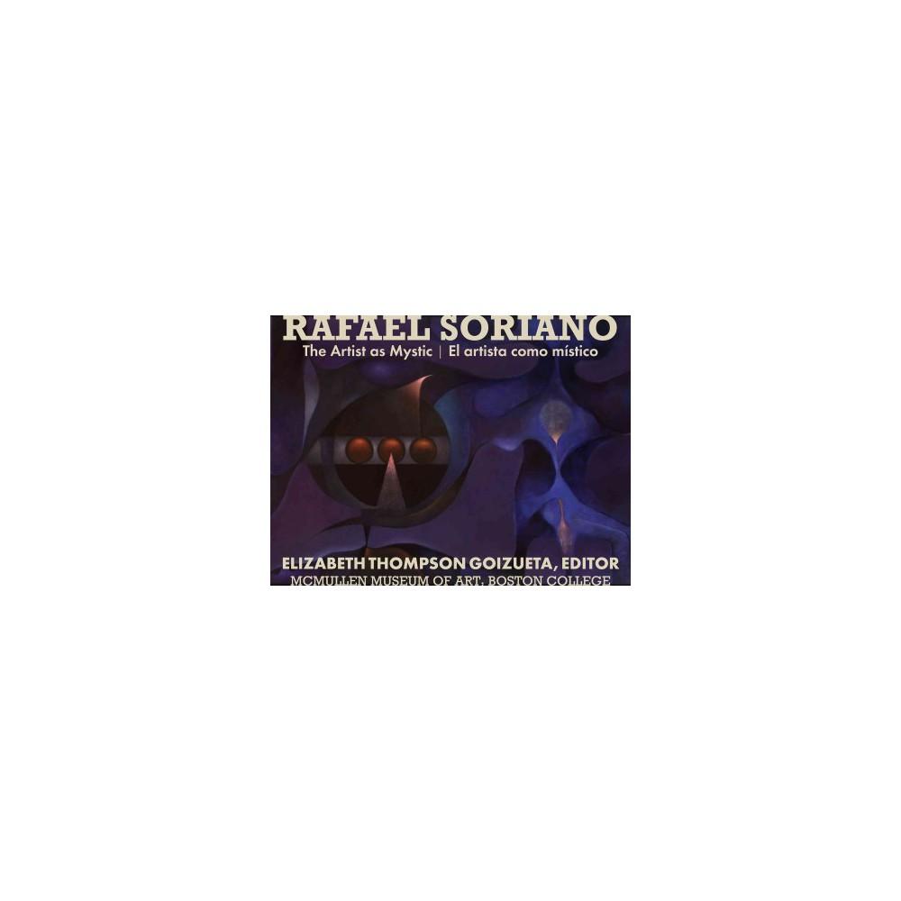 Rafael Soriano : The Artist As Mystic / El Artista Como Místico (Bilingual) (Paperback)