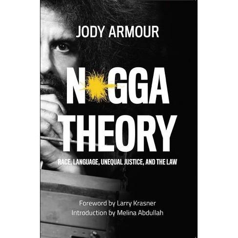 N*gga Theory - by  Jody David Armour (Paperback) - image 1 of 1