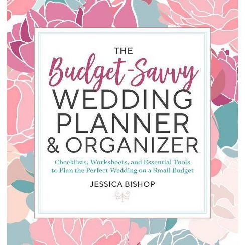 Wedding Planning Book.The Budget Savvy Wedding Planner Organizer By Jessica Bishop Paperback