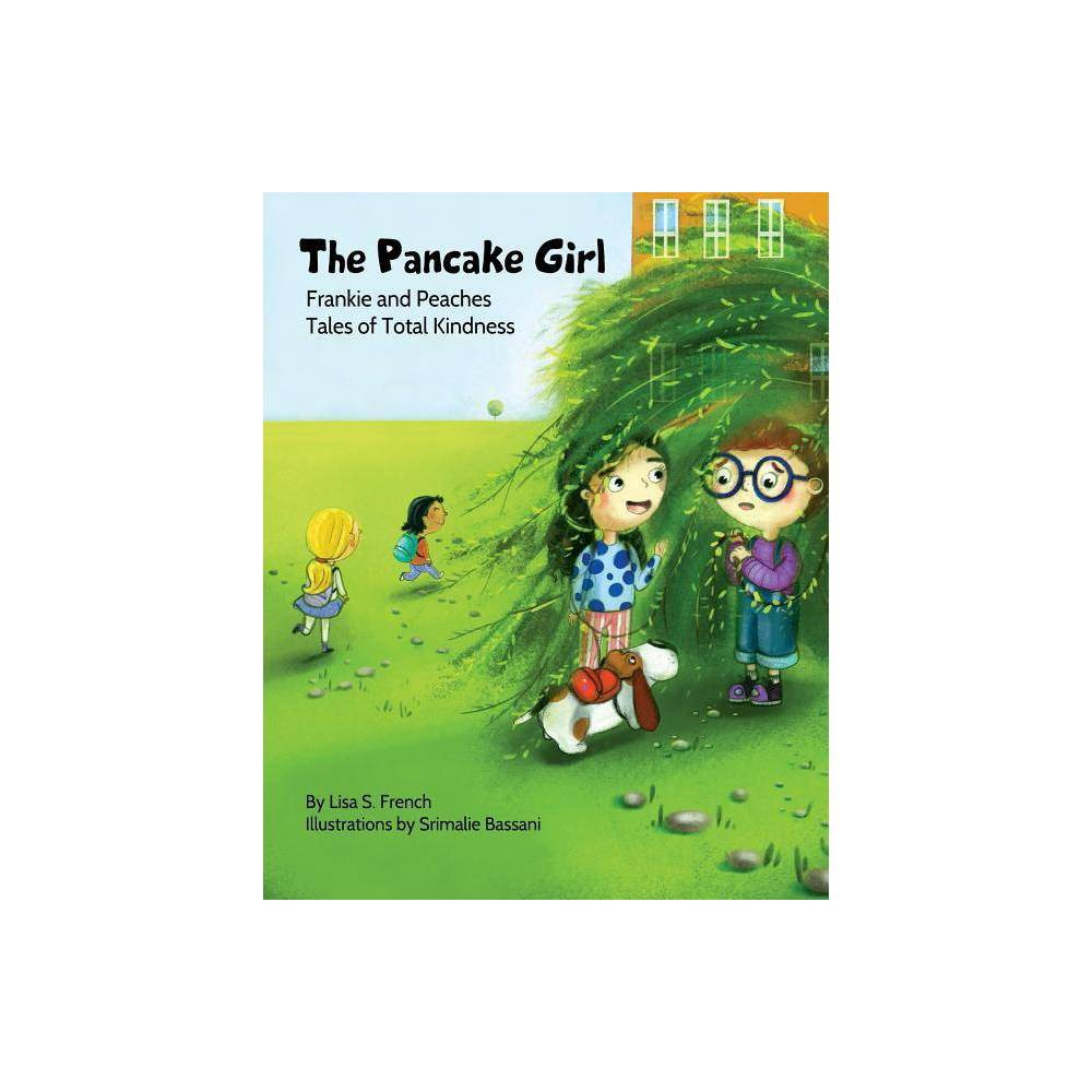 The Pancake Girl Frankie And Peaches Tales Of Total Kindness By Lisa S French Paperback