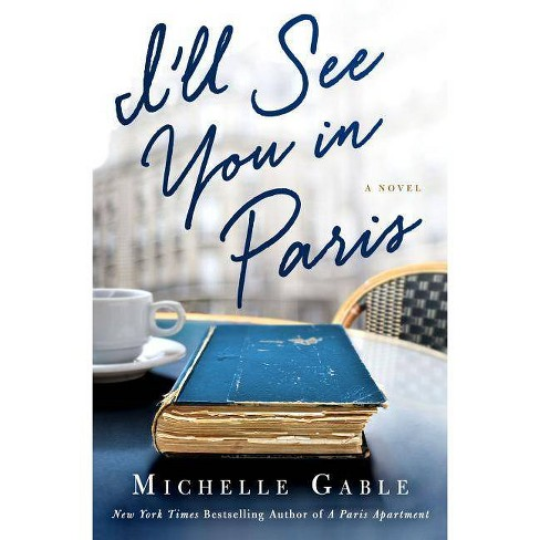 I'll See You in Paris - by  Michelle Gable (Paperback) - image 1 of 1