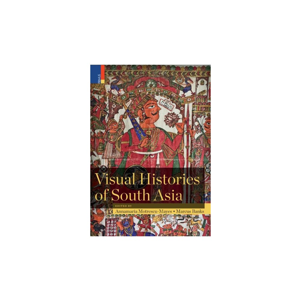 Visual Histories of South Asia - (Hardcover)