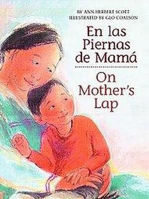 En Las Piernas de Mamá / On Mother's Lap - by Ann Herbert Scott (Board Book)