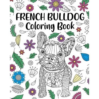 French Bulldog Coloring Book - by  Paperland (Paperback)