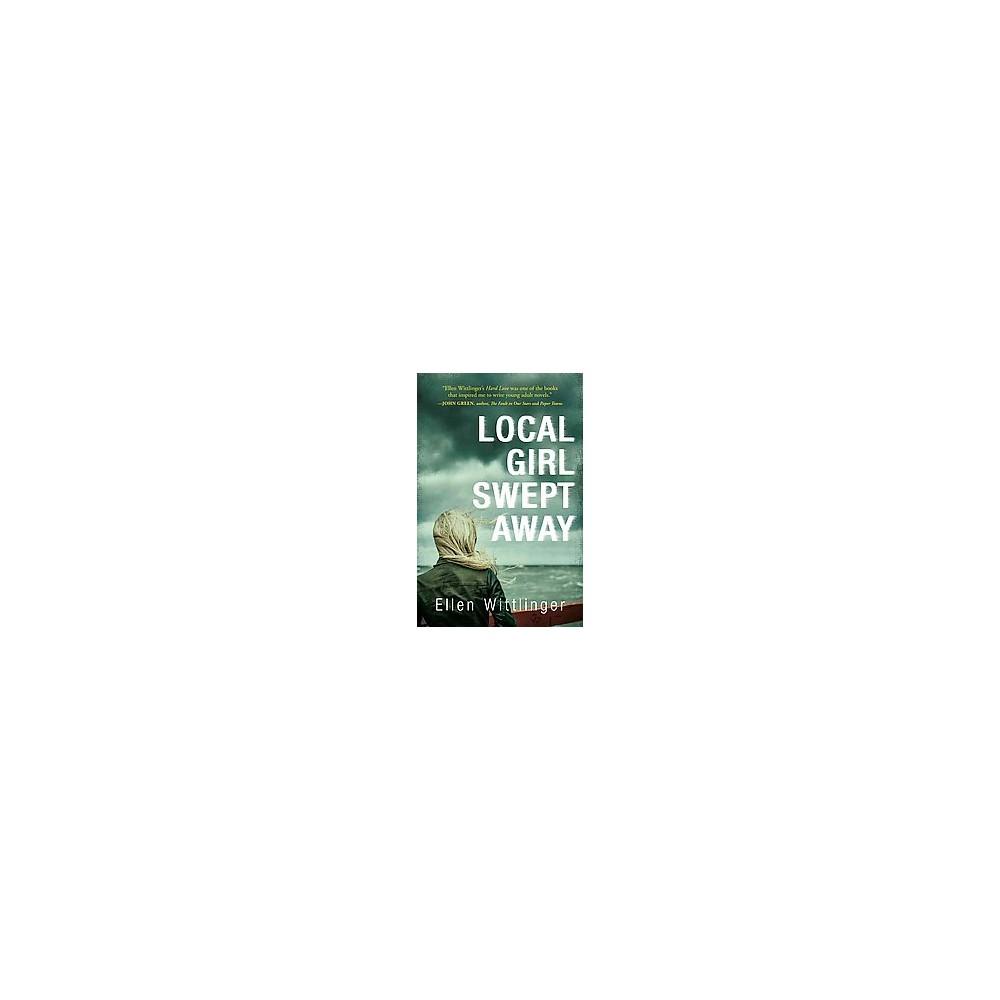 Local Girl Swept Away (Hardcover) (Ellen Wittlinger)