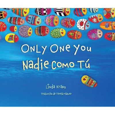 Only One You/Nadie Como Tu Bilin - by Linda Kranz (Hardcover)