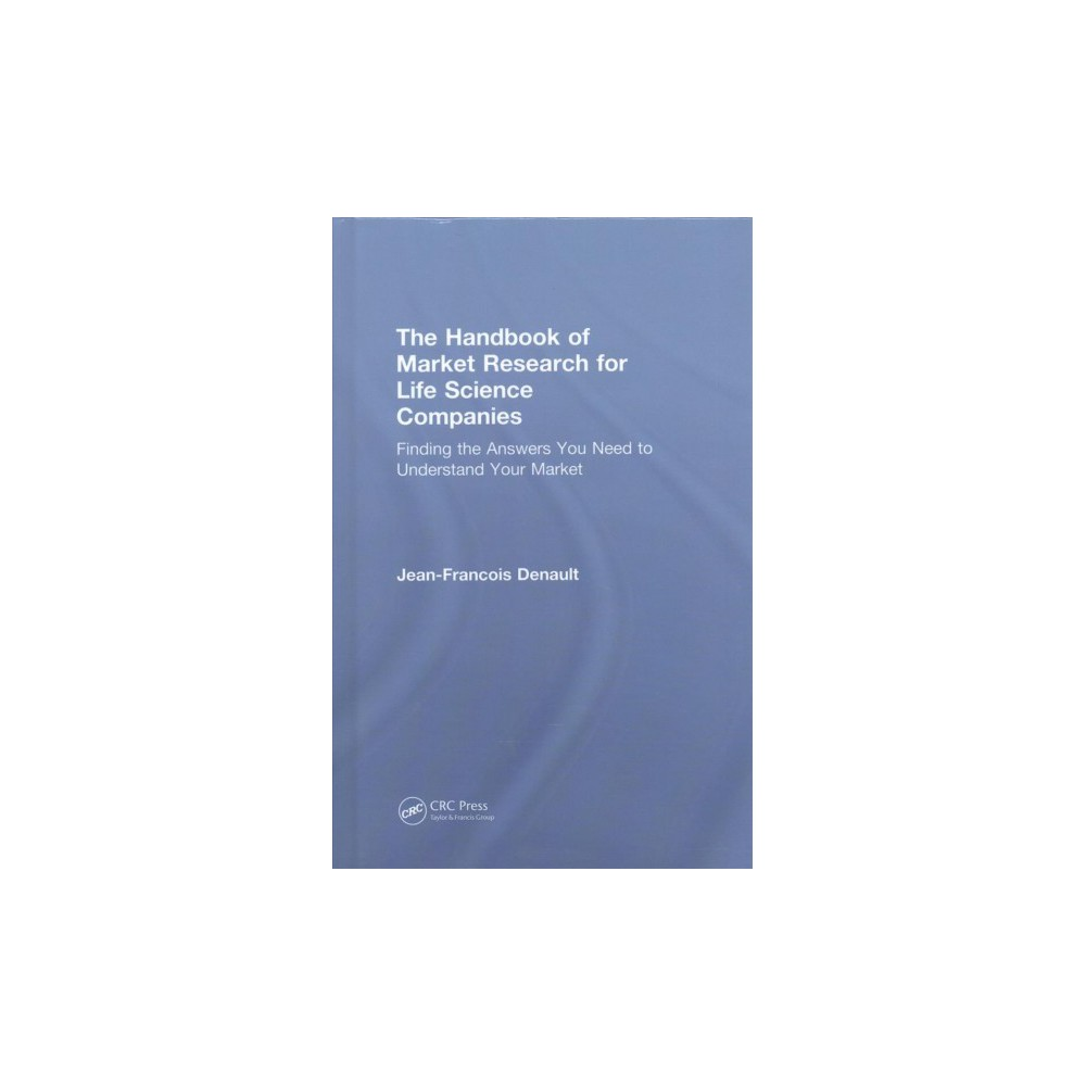 Handbook of Market Research for Life Science Companies : Finding the Answers You Need to Understand Your