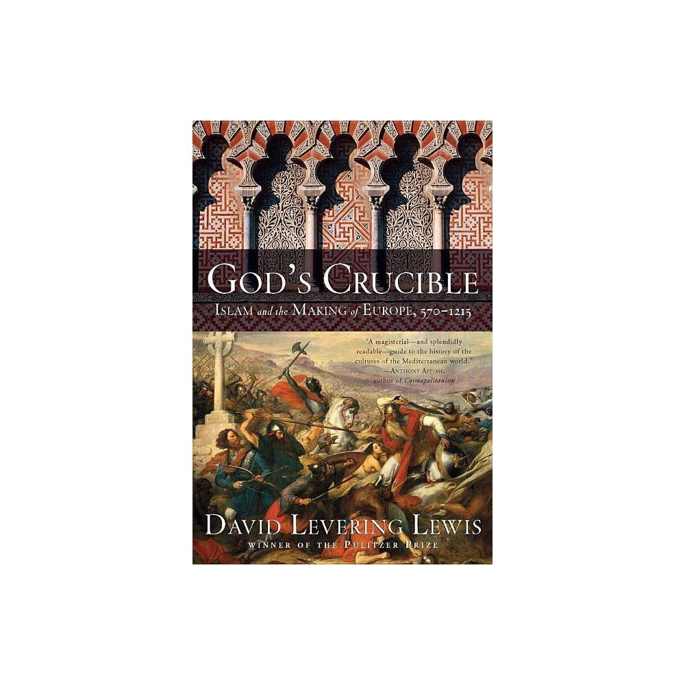 God S Crucible By David Levering Lewis Paperback