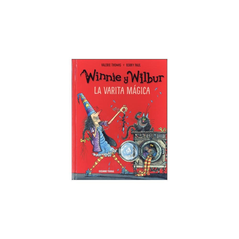 La varita magica / Winnie's Magic Wand - by Valerie Thomas (Hardcover)