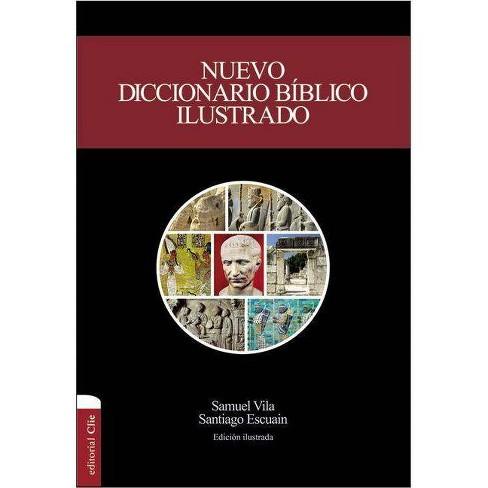 Nuevo Diccionario B�blico Ilustrado (Nueva Edici�n) - by  Samuel Vila-Ventura & Santiago Escuain - image 1 of 1