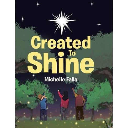 Created to Shine - by  Michelle Falla (Hardcover) - image 1 of 1