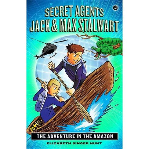 The Adventure in the Amazon: Brazil - (Secret Agents Jack and Max Stalwart) by  Elizabeth Singer Hunt - image 1 of 1