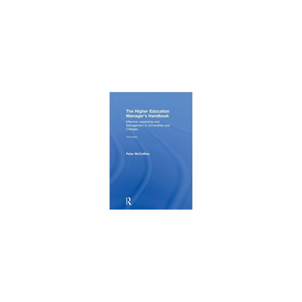 Higher Education Manager's Handbook : Effective Leadership and Management in Universities and Colleges